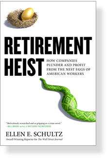 Retirement Heist by Ellen Schultz